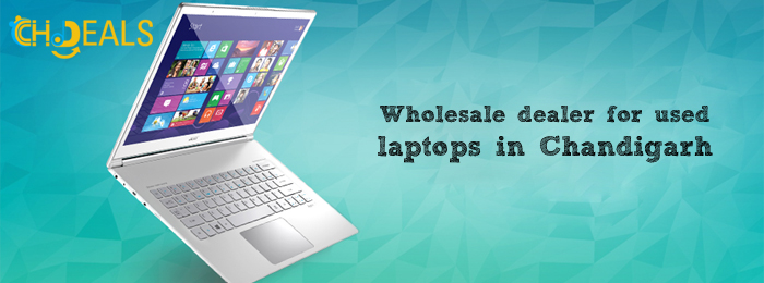 Wholesale dealer for used laptops in Chandigarh